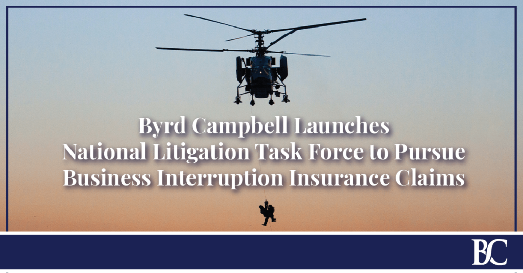 Byrd Campbell Launches National Task Force to Pursue Business Interruption Claims