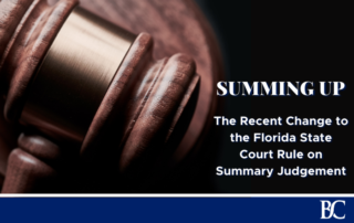 Summing Up: The Recent Change to the Florida State Court Rule on Summary Judgement
